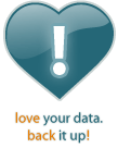 love your data. back it up!
